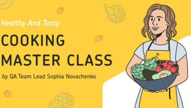 Healthy and Tasty: QA Team Lead Sophia Novachenko Gave Her Colleagues a Cooking Master Class